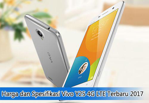 Harga dan Spesifikasi Vivo Y25 4G LTE Terbaru 2017